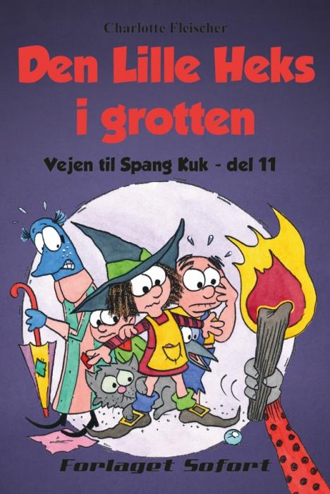 Vejen til Spang Kuk #11: Den Lille Heks i grotten (E-bog)