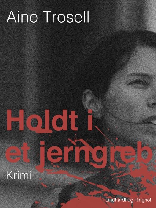 Image of Holdt i et jerngreb (E-bog)