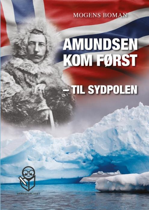 Image of   Amundsen kom først - til Sydpolen (Bog)