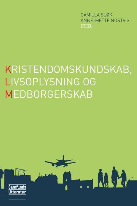 Image of   Kristendomskundskab, livsoplysning og medborgerskab (E-bog)