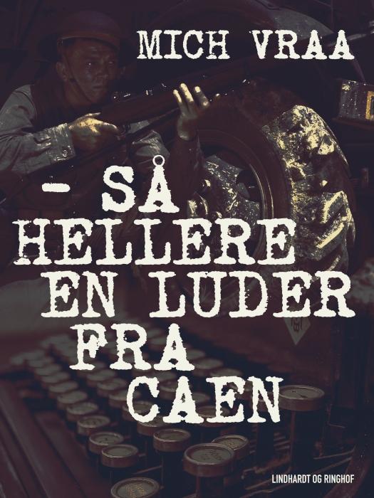 -  Så hellere en luder fra Caen (E-bog)
