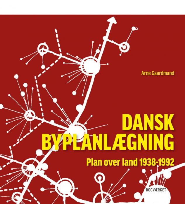 Image of Dansk Byplanlægning 1938-1992 (Bog)