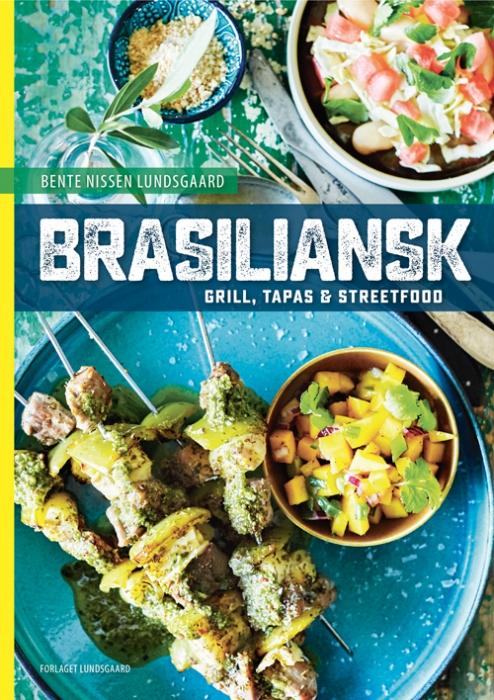 Brasiliansk grill, tapas og streetfood (Bog)