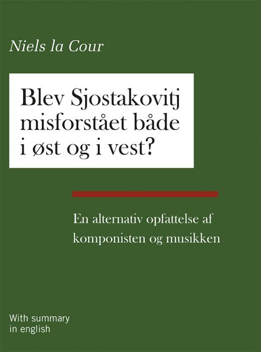 Image of   Blev Sjostakovitj misforstået både i øst og i vest? (Bog)