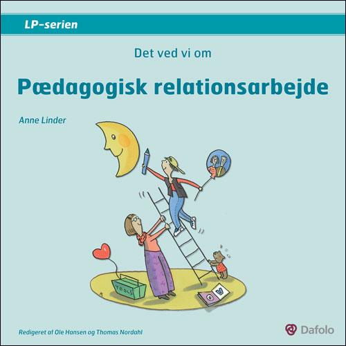Image of Det ved vi om - Pædagogisk relationsarbejde (E-bog)