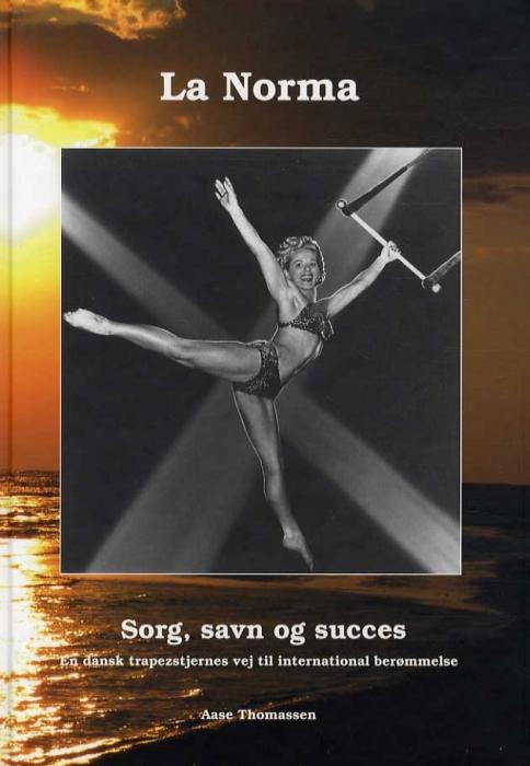 Image of La Norma, sorg savn og succes (Bog)