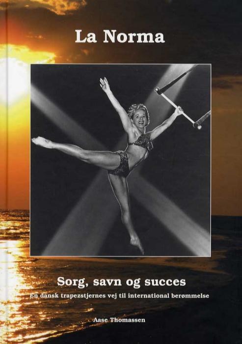 Image of La Norma, sorg savn og succes - incl. CD med engelsk oversættelse (Bog)