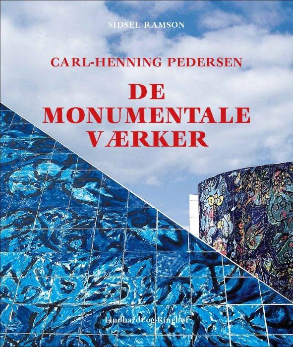 Carl-Henning Pedersen, De monumentale værker (Bog)
