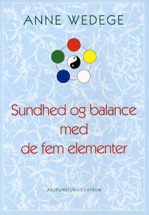 Image of Sundhed og balance med de fem elementer (Bog)