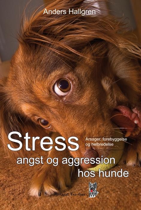 Image of Stress angst og aggression hos hunde (E-bog)