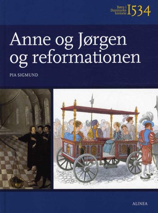 Børn i Danmarks historie 1534, Anne og Jørgen og reformationen