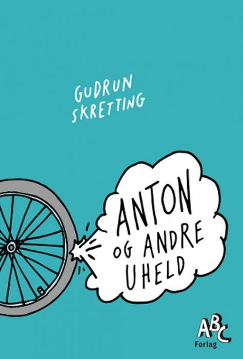 Anton og andre uheld (E-bog)