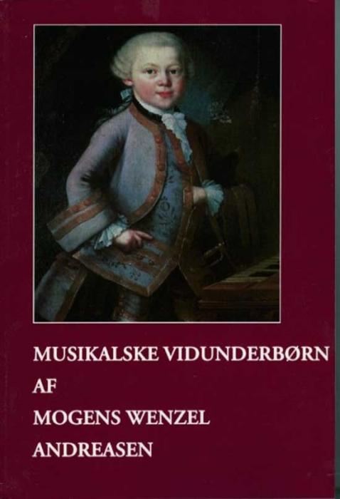 Billede af Mogens Wenzel Andreasen, Musikalske vidunderbørn (Bog)