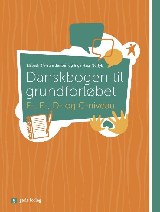 Image of   Danskbogen til grundforløbet, Niveau F-,E,-,D- og C-niveau (Bog)