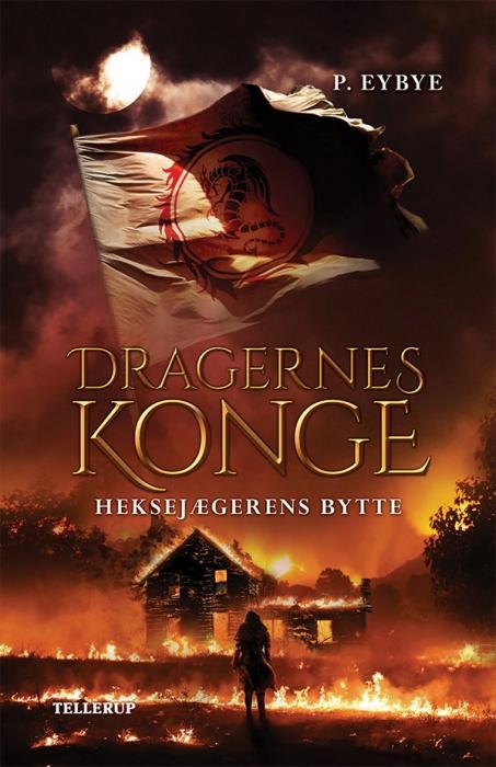 Dragernes konge #1: Heksejægerens bytte (Bog)