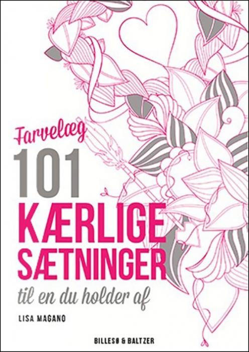 Image of   Farvelæg 101 kærlige sætninger til en du holder af (Bog)