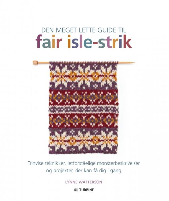 Image of   Den meget lette guide til Fair Isle Strik (Bog)