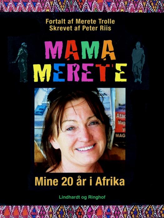 Mama Merete. Mine 20 år i Afrika (E-bog)