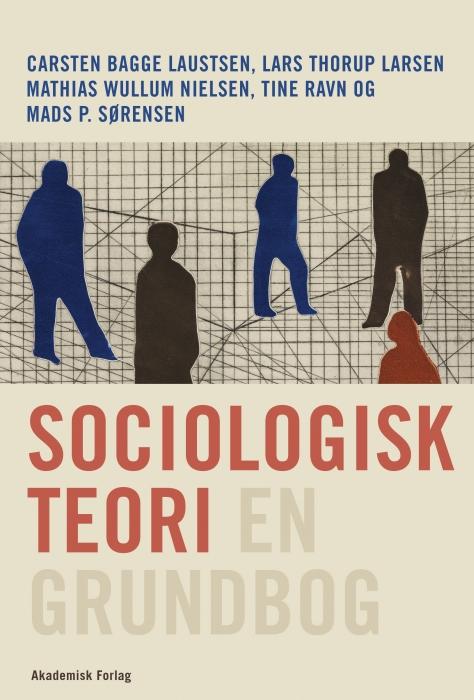 Sociologisk teori - en grundbog (Bog)