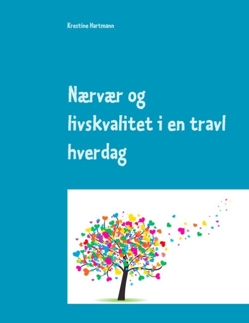 Nærvær og livskvalitet i en travl hverdag (Bog)