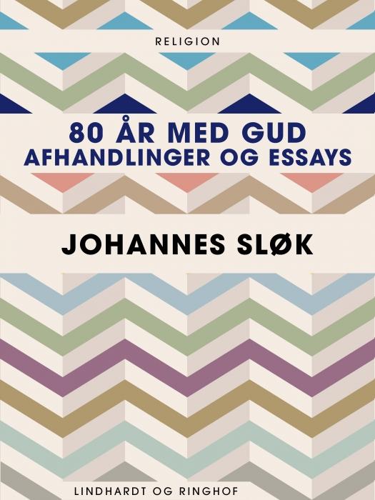 Image of   80 år med Gud. Afhandlinger og essays (E-bog)