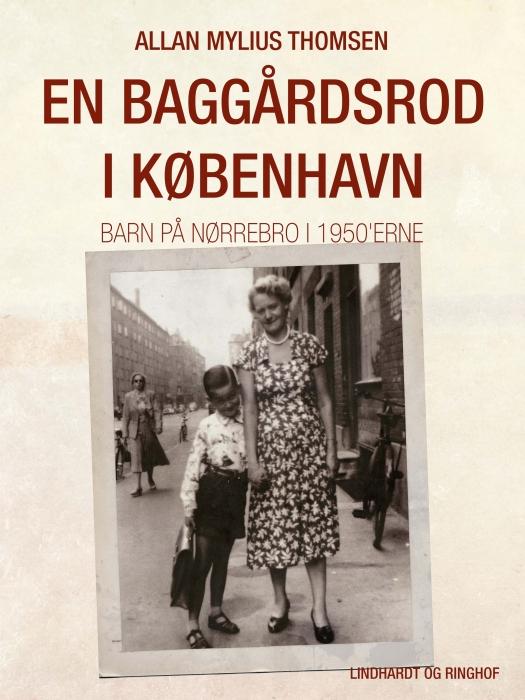Image of En baggårdsrod i København. Barn på Nørrebro i 1950 erne (E-bog)