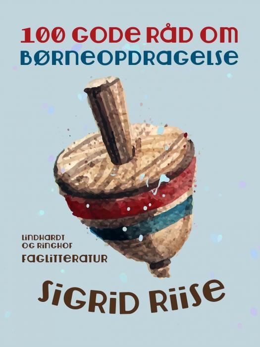 Image of   100 gode råd om børneopdragelse (E-bog)