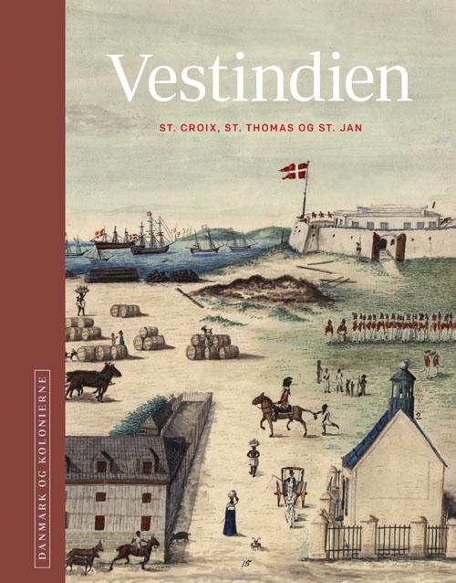 Image of   Danmark og kolonierne - Vestindien (Bog)