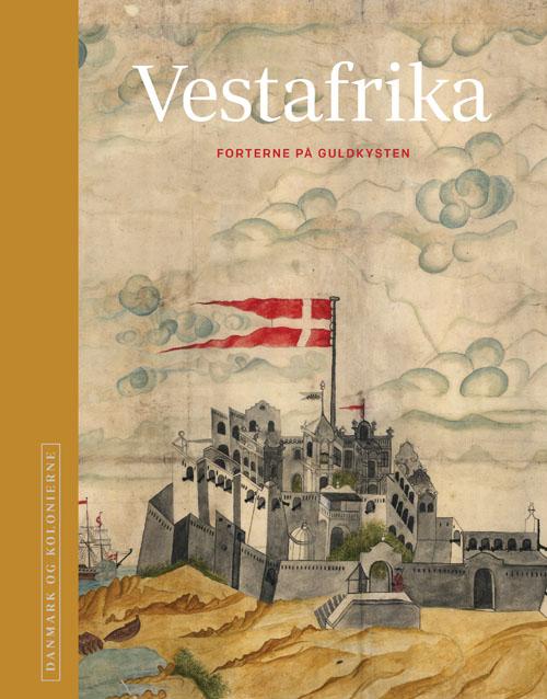 Image of   Danmark og kolonierne - Vestafrika (Bog)