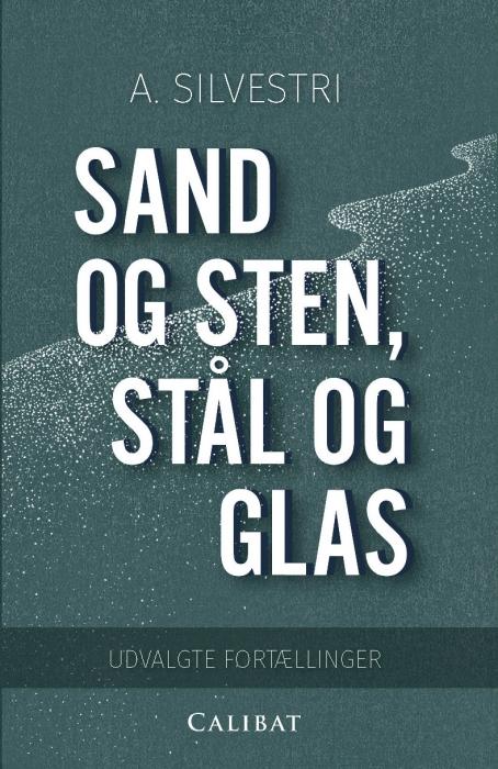 Image of   Sand og sten, stål og glas (Bog)