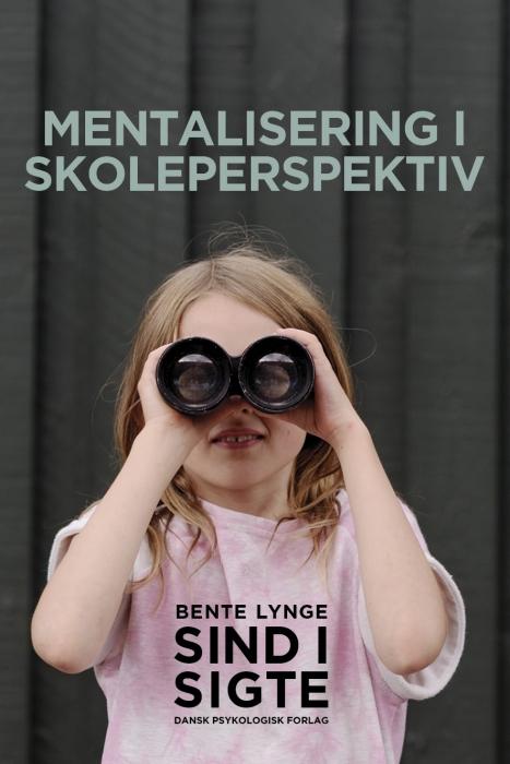 Sind i sigte  -  Mentalisering i skoleperspektiv (E-bog)