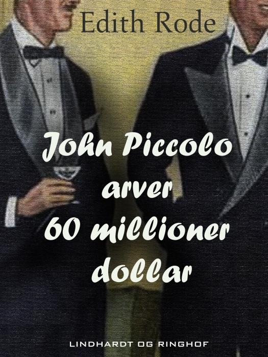 John Piccolo arver 60 millioner dollar (E-bog)