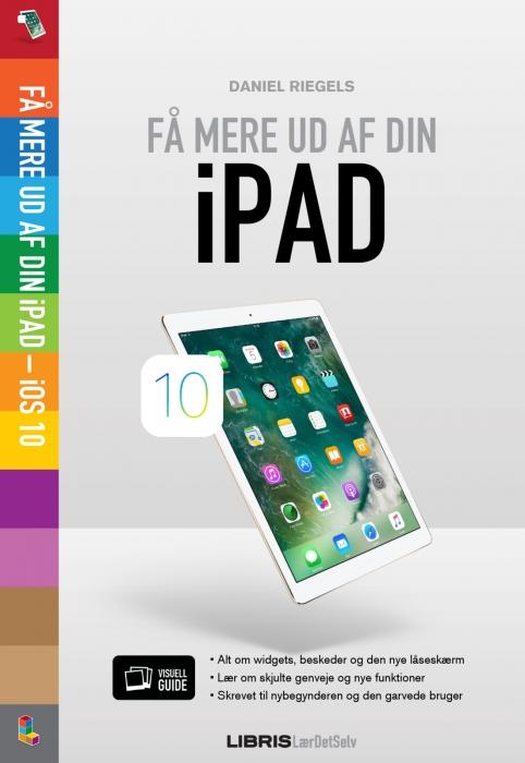 Få mere ud af din iPad  -  iOS 10 (E-bog)