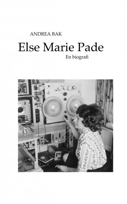 Else Marie Pade - en biografi (Bog)
