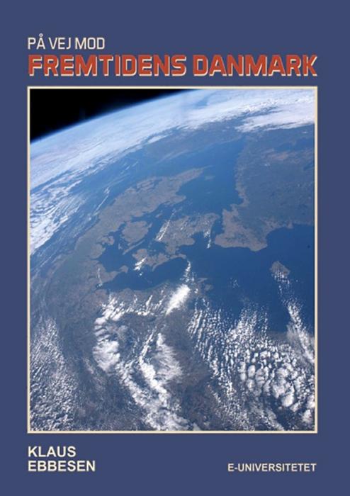 På vej mod fremtidens Danmark (E-bog)