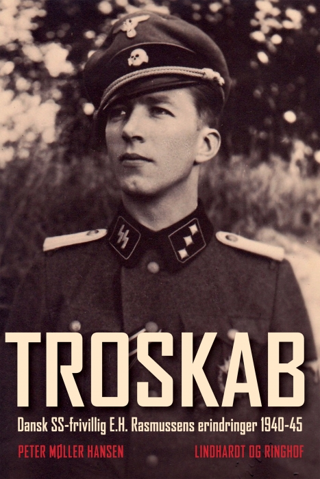 Troskab - Dansk SS-frivillig E.H. Rasmussens erindringer 1940-45 (Lydbog)
