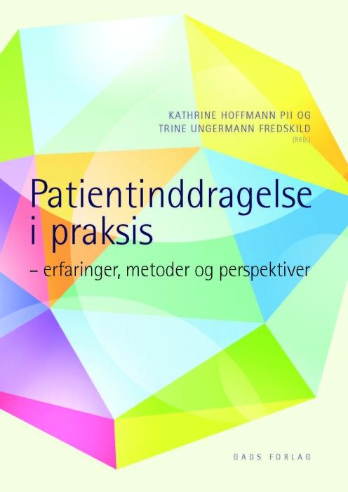Patientinddragelse i praksis (Bog)