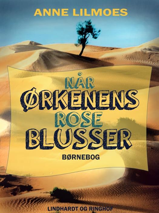 Image of Når Ørkenens Rose blusser (E-bog)