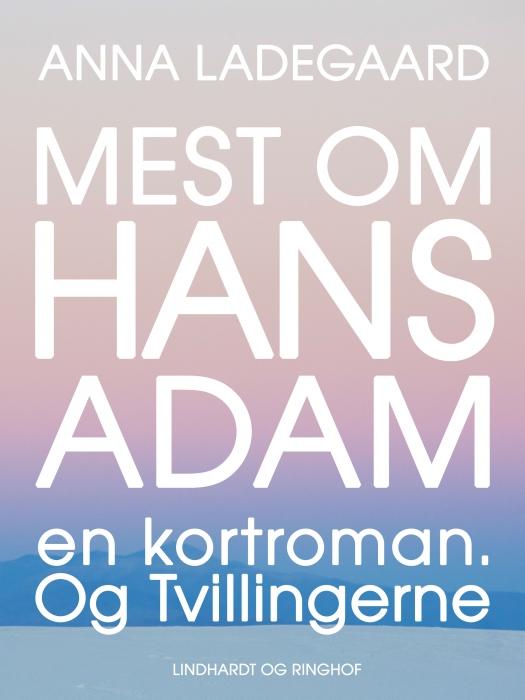 Image of Mest om Hans-Adam. En kortroman. Og Tvillingerne (E-bog)