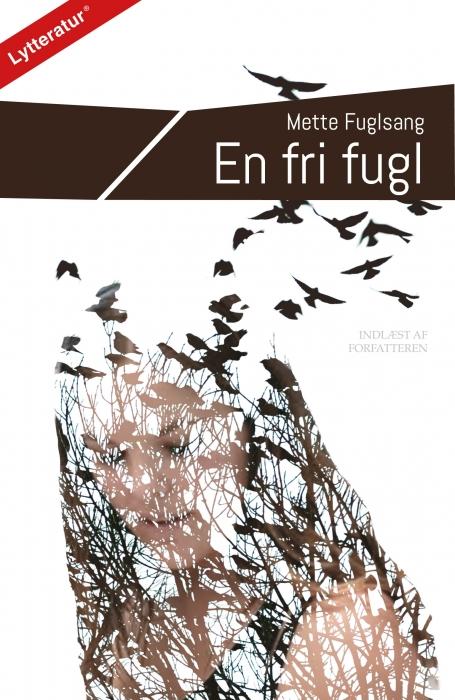 En fri fugl (Lydbog)