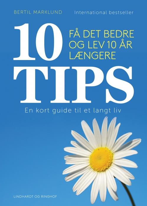 Image of   10 TIPS - Få det bedre og lev 10 år længere (E-bog)