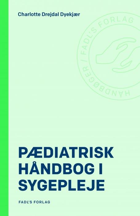 Pædiatrisk håndbog i sygepleje (Bog)