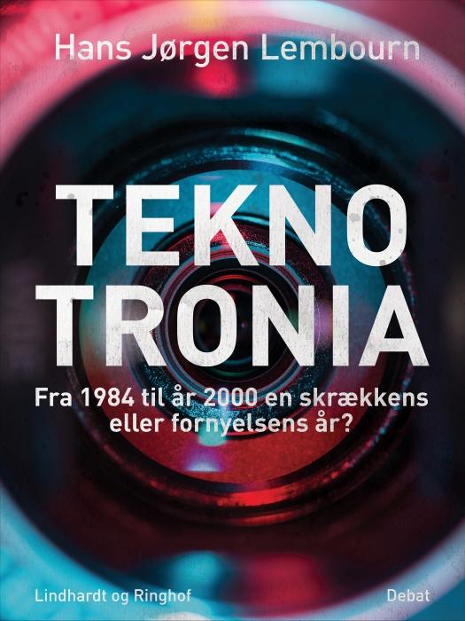 Image of   Teknotronia. Fra 1984 til år 2000 - skrækkens eller fornyelsens år? (E-bog)