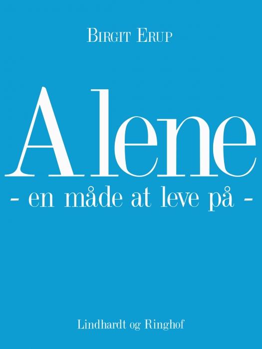 Image of   Alene - en måde at leve på (E-bog)