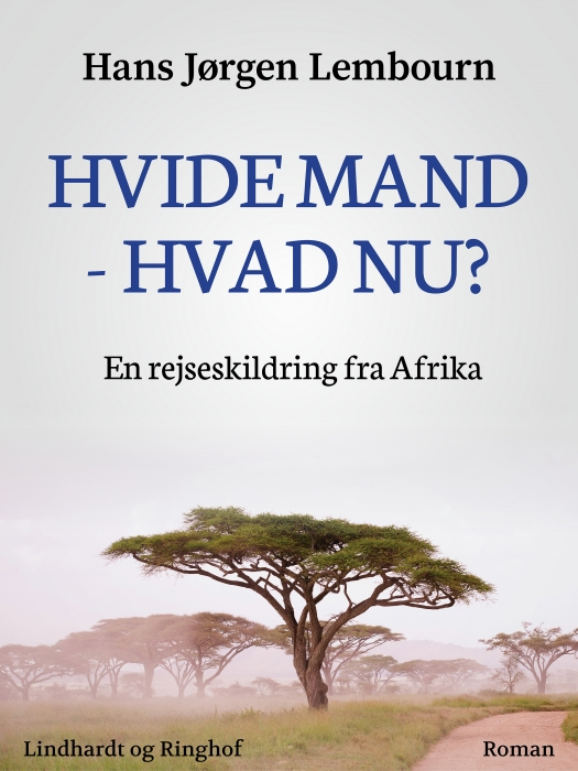Image of   Hvide mand - hvad nu? En rejseskildring fra Afrika (E-bog)