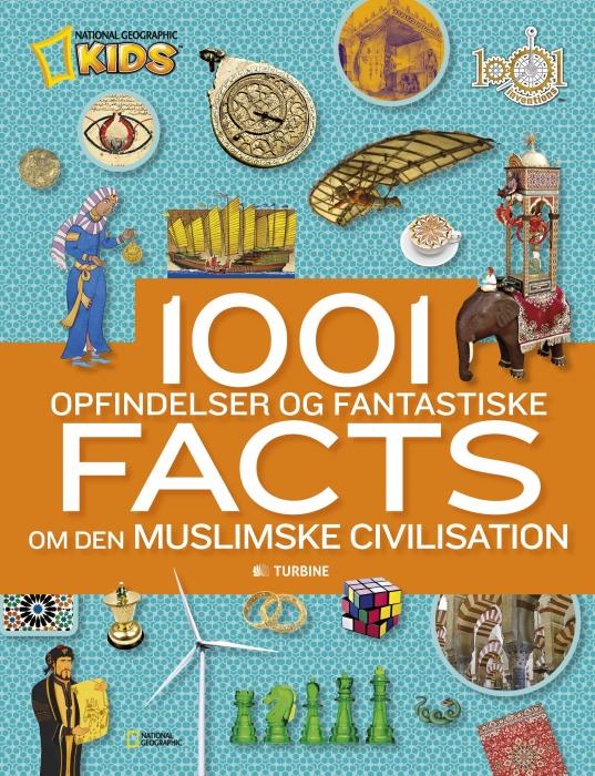 Image of   1001 opfindelser og fantastiske facts om den muslimske civilisation (Bog)