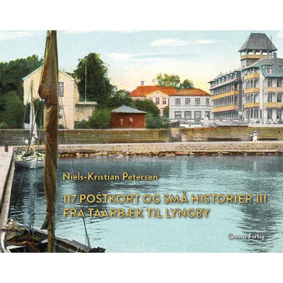 Image of   117 postkort og små historier III - Fra Taarbæk til Lyngby (Bog)