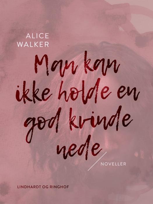 Image of   Man kan ikke holde en god kvinde nede (E-bog)