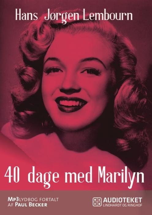 Image of   40 dage med Marilyn (Lydbog)