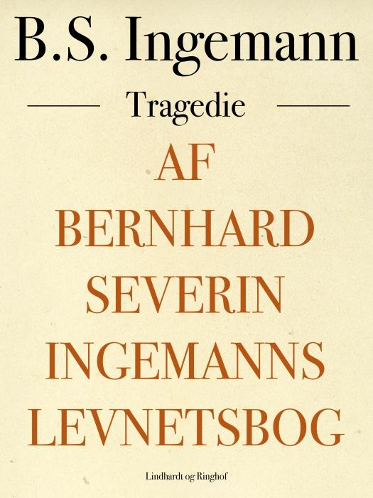 Image of   Af Bernhard Severin Ingemanns Levnetsbog (E-bog)